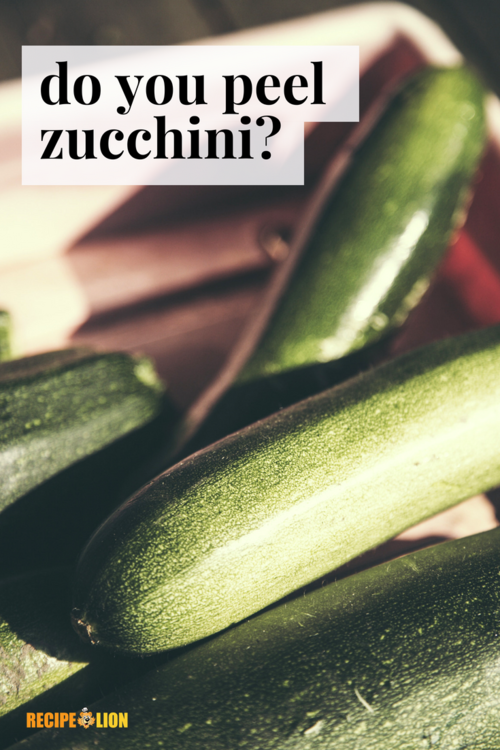Do You Peel Zucchini