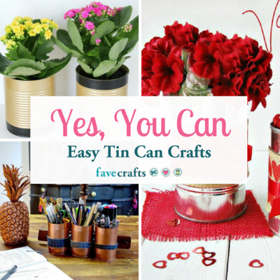 Yes You Can 19 Easy Tin Can Crafts