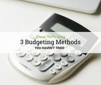 3 Budgeting Methods You Haven't Tried