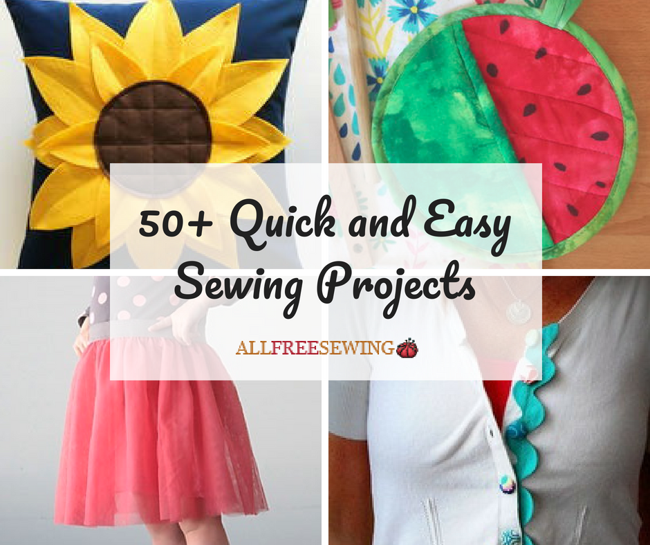50 Quick And Easy Sewing Projects Allfreesewing Com
