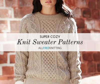 23 Super Cozy Knit Sweater Patterns
