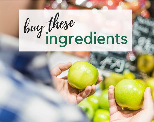 Buy These Ingredients
