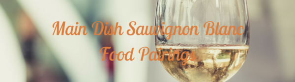 Main Dish Sauvignon Blanc Food Pairings