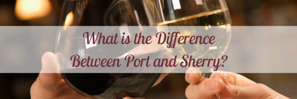 What is the difference between Port and Sherry?