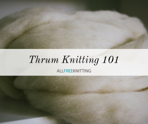 Thrum Knitting 101