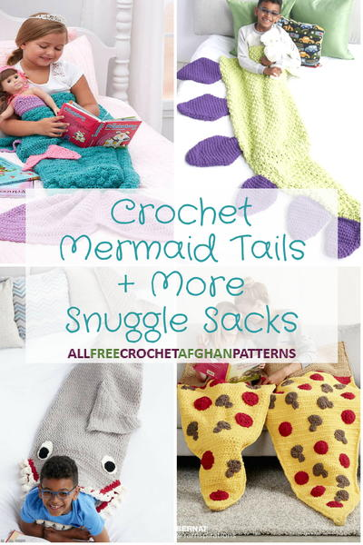 Crochet Mermaid Tails Plus More Snuggle Sacks