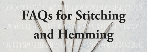 FAQs for Stitching and Hemming