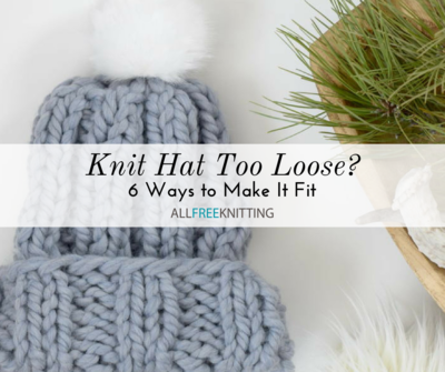 0cc0b2f0343 Knit Hat Too Loose  6 Ways to Make It Fit