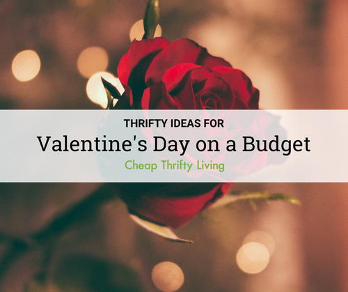 25 Thrifty Ideas for Valentines Day on a Budget