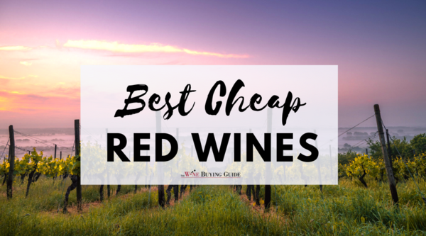 Best Cheap Red Wines