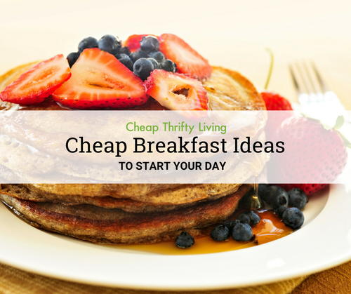 22 Cheap Breakfast Recipes to Start Your Day