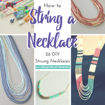 How to String a Necklace 26 DIY Strung Necklaces