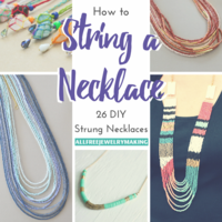 How to String a Necklace: 26 DIY Strung Necklaces