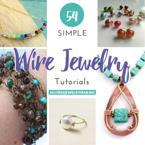 54 Simple Wire Jewelry Making Tutorials