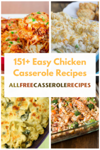 151+ Easy Chicken Casserole Recipes: The Best Casserole Recipes with Chicken