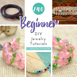 240 Beginner DIY Jewelry Tutorials