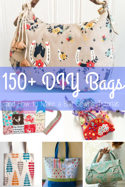 150 DIY Bags and How to Make a Bag Sewing Tutorials