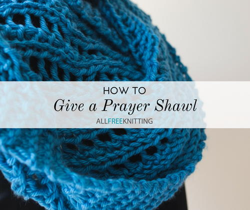 How to Give a Prayer Shawl
