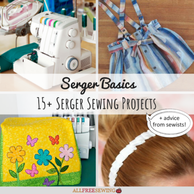 Serger Basics 15 Serger Sewing Projects
