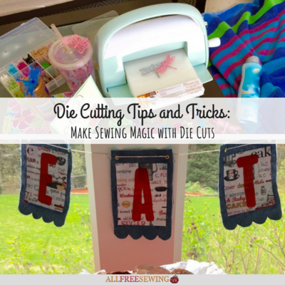 Die Cutting Tips and Tricks Make Sewing Magic with Die Cuts