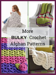 14 More Bulky Crochet Afghan Patterns
