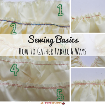 Sewing Basics How to Gather Fabric 6 Ways