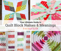 Quilt Block Names and Meanings: The Ultimate Guide