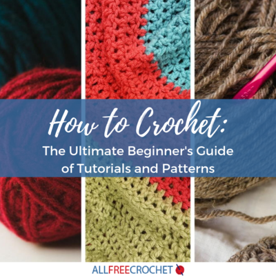 How To Crochet The Ultimate Beginners Guide Of Tutorials And