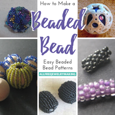 How to Make a Beaded Bead Easy Beaded Bead Patterns