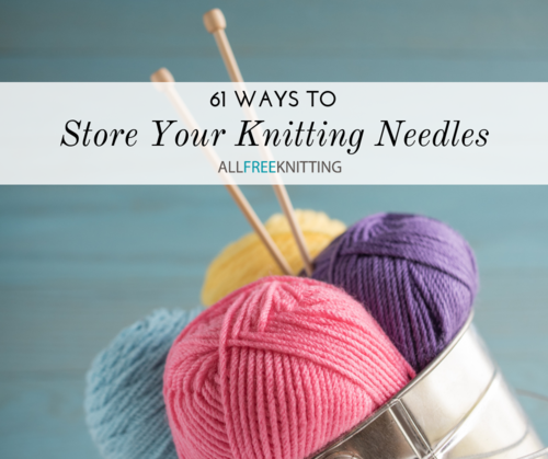 540bb0f02 61 Ways to Store Your Knitting Needles