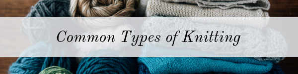 Common Types of Knitting