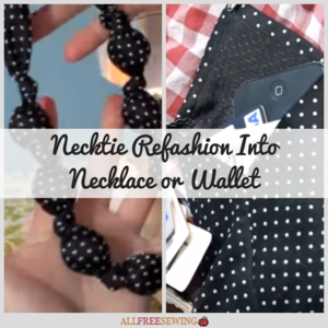 Necktie Refashion Into Necklace or Wallet