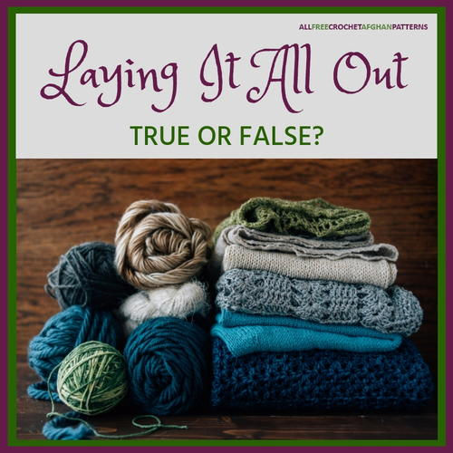 Laying It All Out - True or False