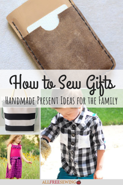 How to Sew Gifts: 20 Handmade Present Ideas for the Family