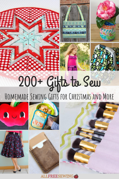 200 Gifts to Sew Homemade Sewing Gifts for Christmas and More