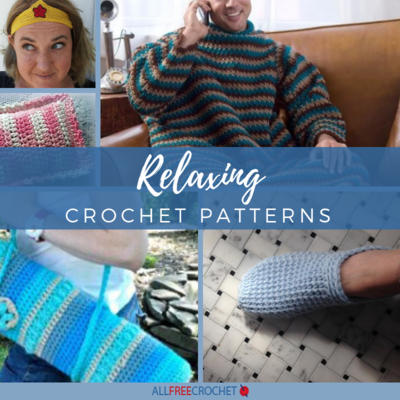 15 Relaxing Crochet Patterns