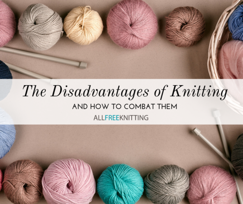 The Disadvantages of Knitting