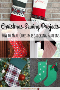 37 Christmas Sewing Projects: How to Make Christmas Stocking Patterns