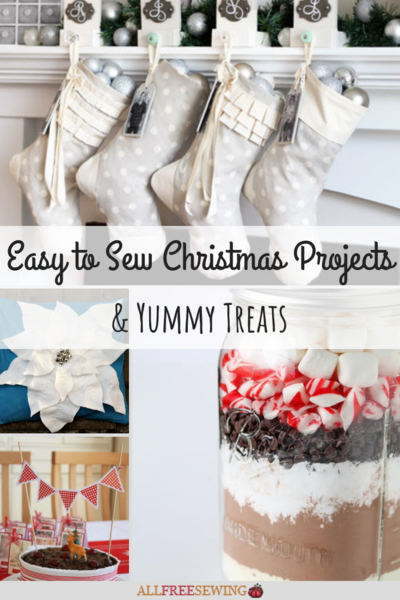 23 Easy-to-Sew Christmas Projects + 13 Yummy Treats