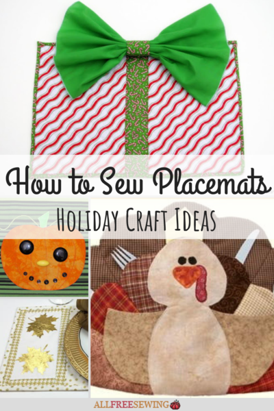 How to Sew Placemats: 11 Holiday Craft Ideas