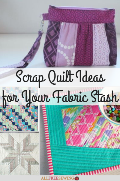 36 Scrap Quilt Ideas for Your Fabric Stash