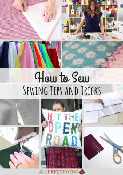 How to Sew Top 25 Sewing Tips and Tricks