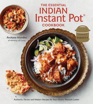 The Essential Indian Instant Pot Cookbook