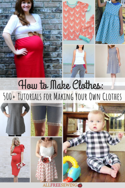 Tutorials for Making Your Own Clothes