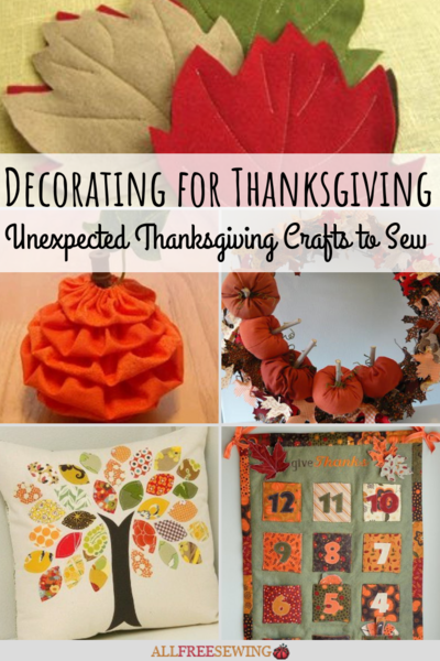 Decorating for Thanksgiving: 26 Unexpected Thanksgiving Crafts to Sew