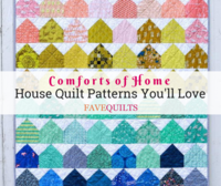 Comforts of Home: 23 House Quilt Patterns You'll Love