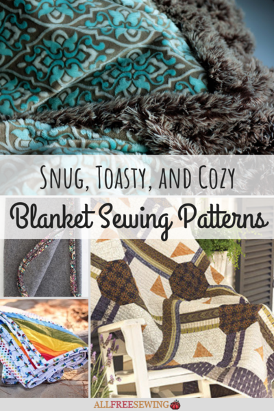 Snug, Toasty, and Cozy: 25+ Blanket Sewing Patterns