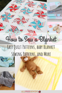 How to Sew a Blanket: 185+ Easy Quilt Patterns, Baby Blanket Sewing Patterns, and More