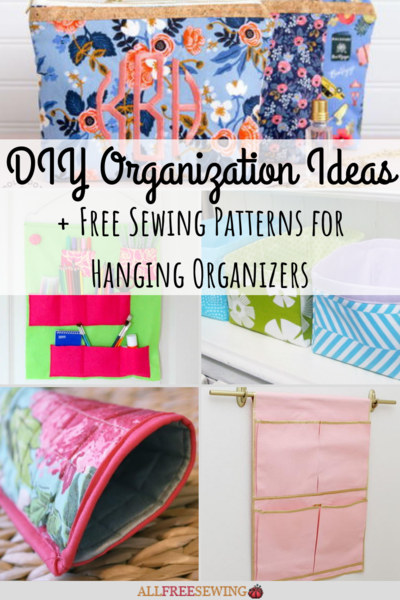21 DIY Organization Ideas and Free Sewing Patterns for Hanging Organizers