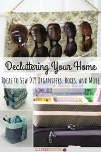 Decluttering Your Home: 26 Ideas to Sew DIY Organizers, Boxes, and More